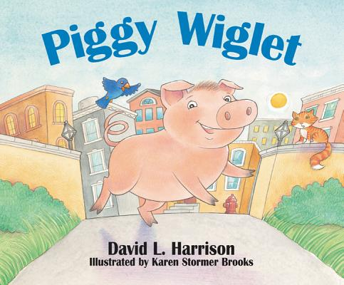 Piggy Wiglet & the Great Adventure By Harrison, David Lee/ Brooks, Karen Stormer